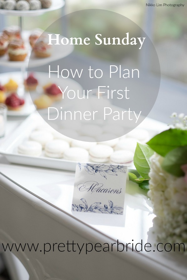 Home Sunday | How to Plan for Your First Dinner Party