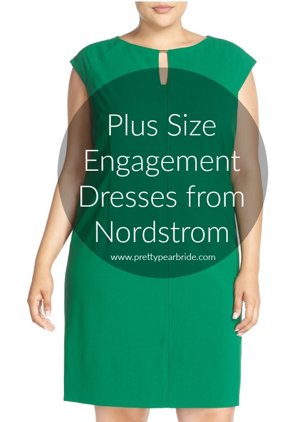 FASHION FRIDAY | PLUS SIZE ENGAGEMENT DRESSES | NORDSTROM | Pretty Pear Bride