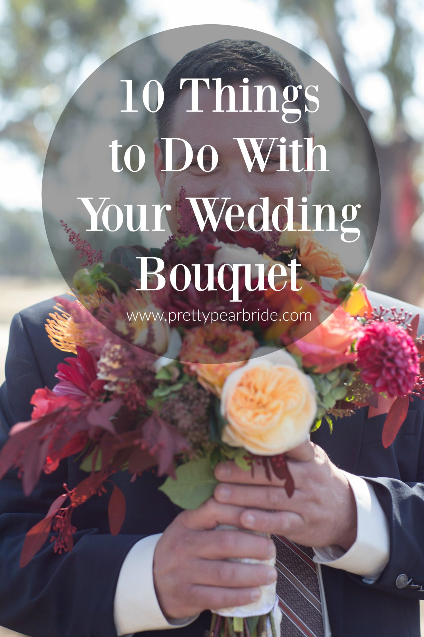 Ten Things to do With Your Wedding Bouquet | Pretty Pear Bride