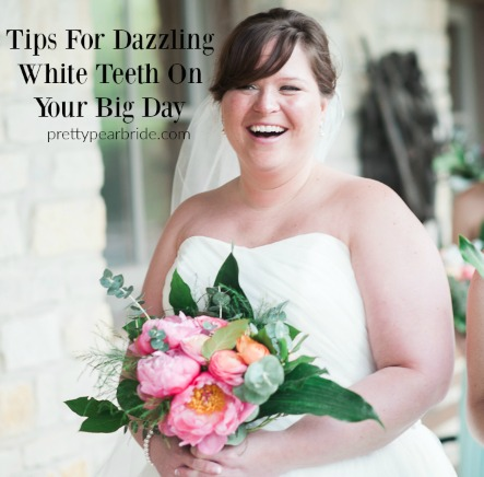 Tips For Dazzling White Teeth On Your Big Day | Pretty Pear Bride