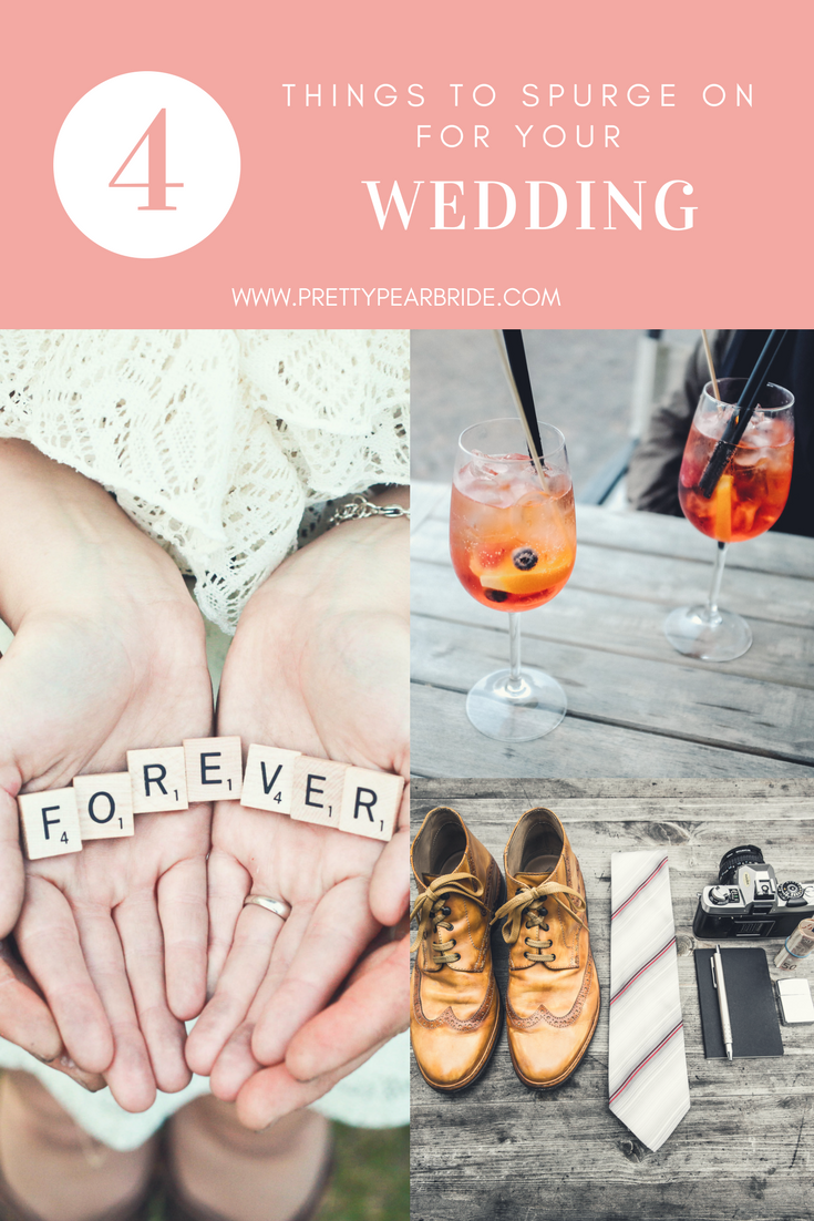 PLANNING | 4 Things To Splurge On For Your Wedding | Pretty Pear Bride