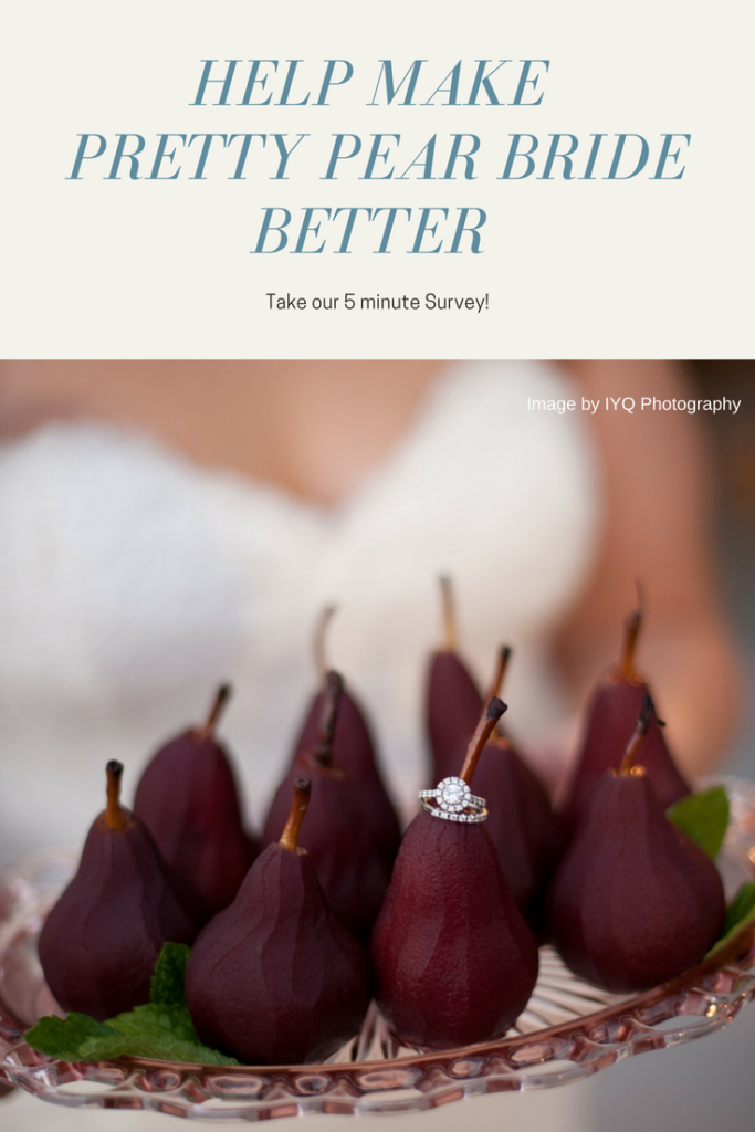 Make Pretty Pear Bride Better by Taking our Survey! | Pretty Pear Bride