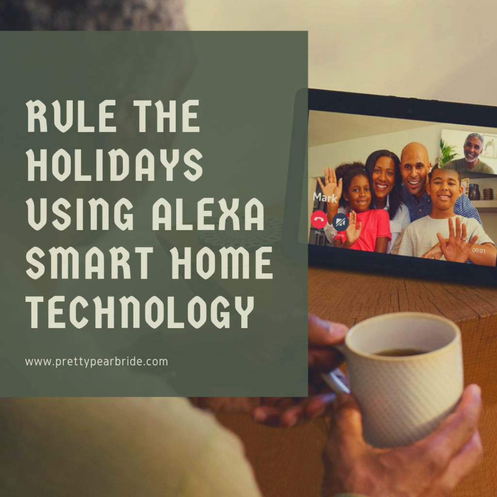 LIFESTYLE | Rule the holidays using Alexa smart home technology | Pretty Pear Bride