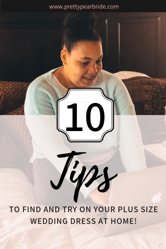 PLANNING | Top 10 Tips to Try On Your Plus Size Wedding Dress at Home | Pretty Pear Bride